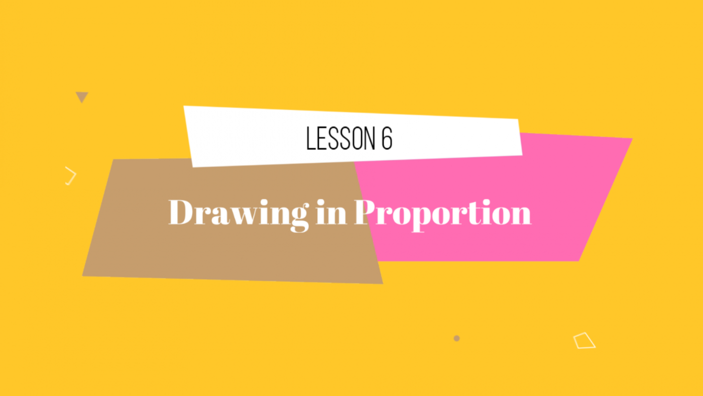 06 Lesson Drawing in proportion by Lillian Gray