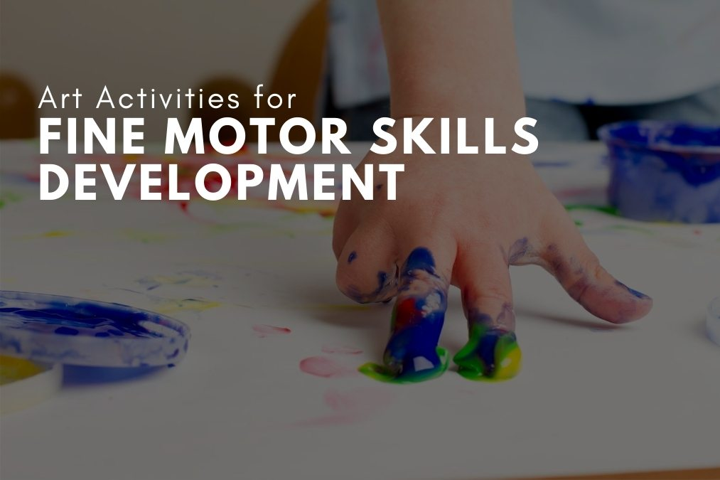 Art activities for fine motor skills development