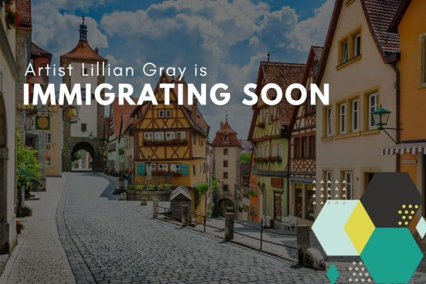 Artist Lillian Gray is immigrating soon